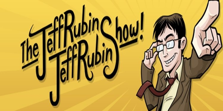 Robb on the Jeff Rubin Jeff Rubin Show!