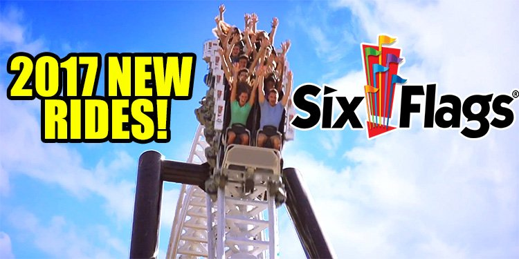 Six Flags 2017 Ride Announcements!