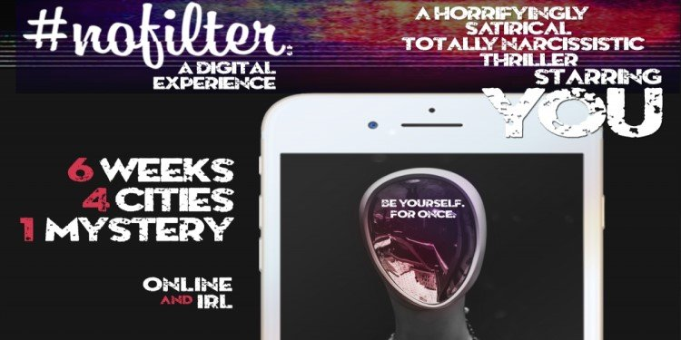 #NOFILTER: An Online Thriller Starring You!